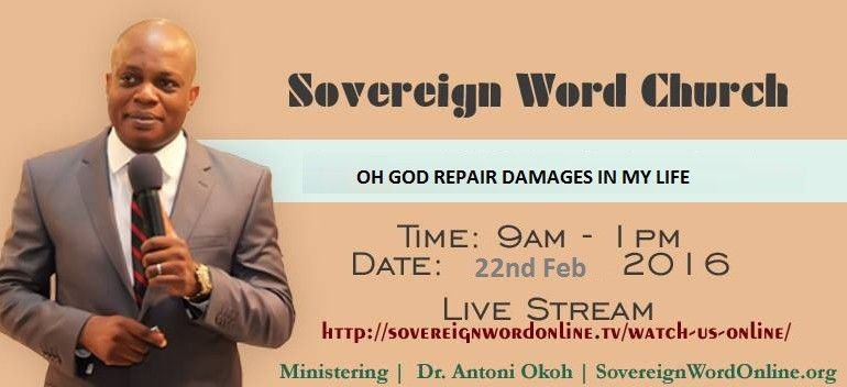Sunday Service 22nd Feb. 2016-Oh God repair damages in my life