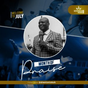 Welcome to July OUR MONTH OF PRAISE!!